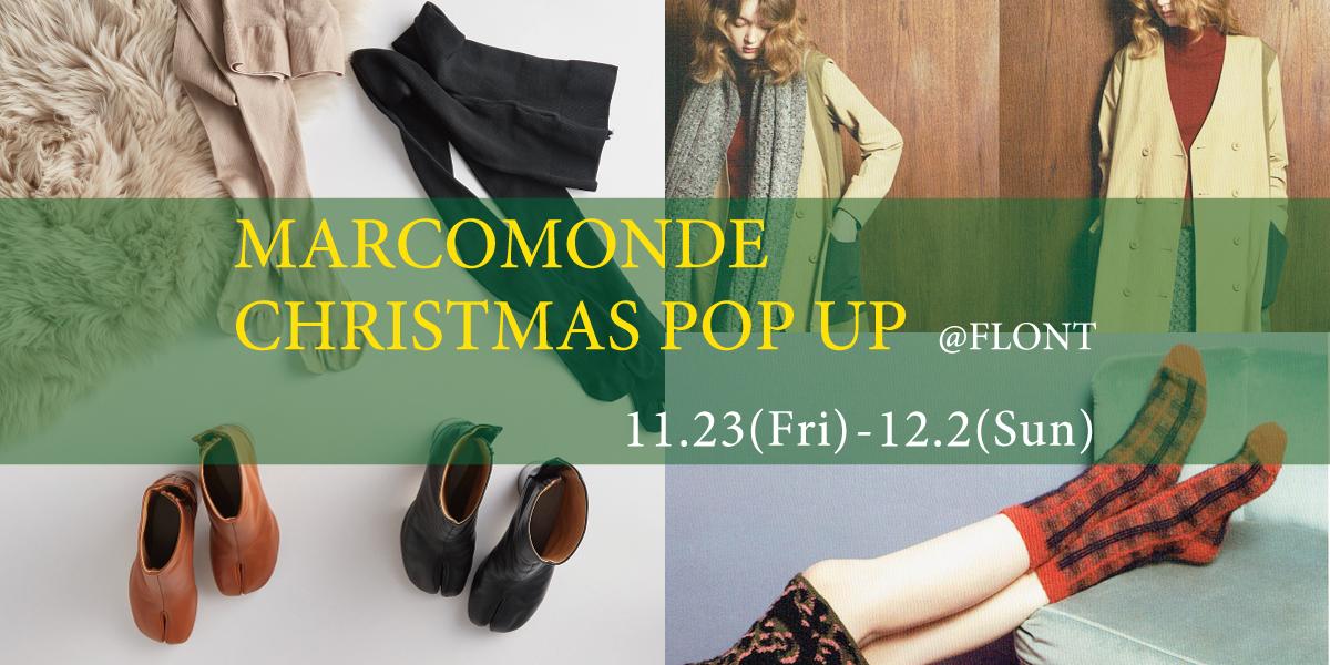 【MARCOMONDE CHRISTMAS POP UP】@FLONT Imaizumi   [11.23(Fri) – 12.2(Sun)]