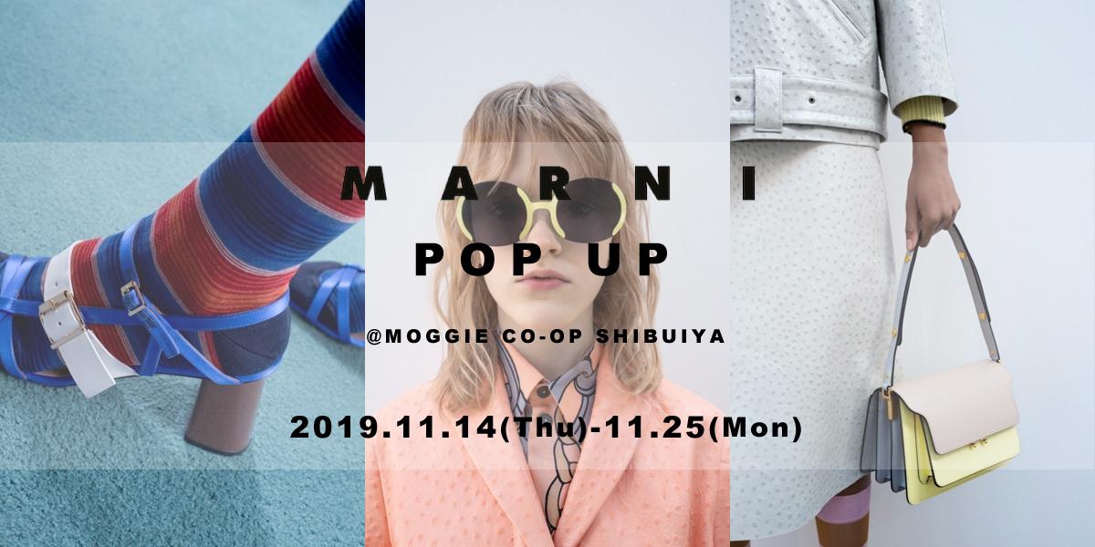 【MARNI POP UP】@MOGGIE CO-OP SHIBUYA  [11.14(Thu)-11.25(Mon)]