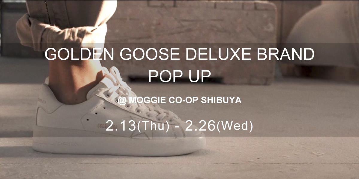 【GOLDEN GOOSE DELUXE BRAND – POP UP】@MOGGIE CO-OP SHIBUYA   [2/13(Thu)-2/26()Wed]