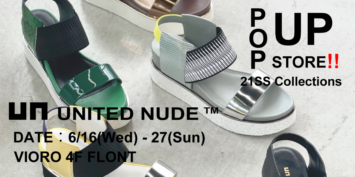 【UNITED NUDE POP UP STORE】@FLONT VIORO [6.16(Wed) – 27(Sun)]