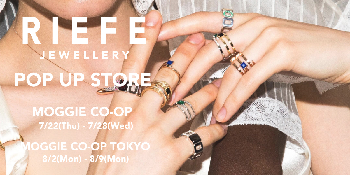 【RIEFE JEWELLERY 】POP UP STORE 開催のお知らせ